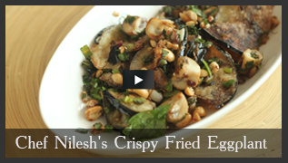 Chef Nilesh's Crispy Fried Eggplant